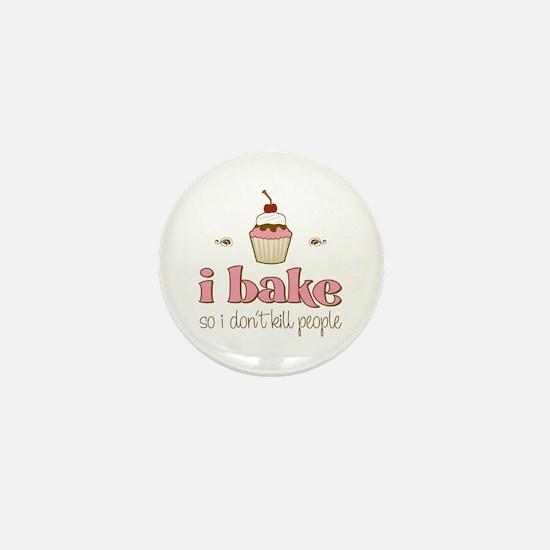 I Bake So I Don't Kill People Mini Button