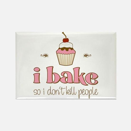 I Bake So I Don't Kill People Rectangle Magnet