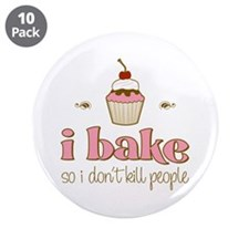 """I Bake So I Don't Kill People 3.5"""" Button (10 pack"""