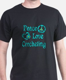 Peace Love Crocheting T-Shirt