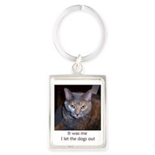 Cat Let The Dogs Out Portrait Keychain