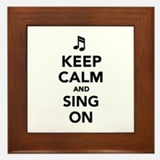 Keep calm and sing on Framed Tile