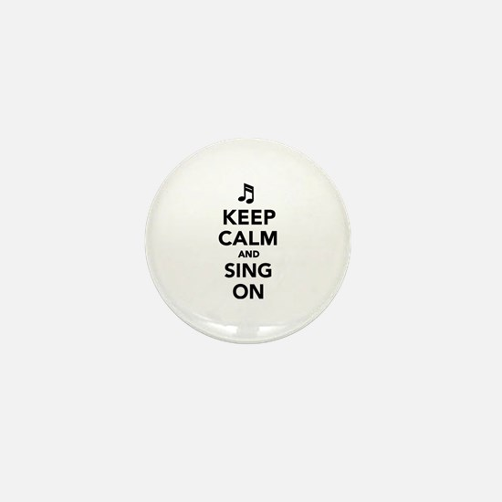 Keep calm and sing on Mini Button