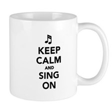 Keep calm and sing on Mug