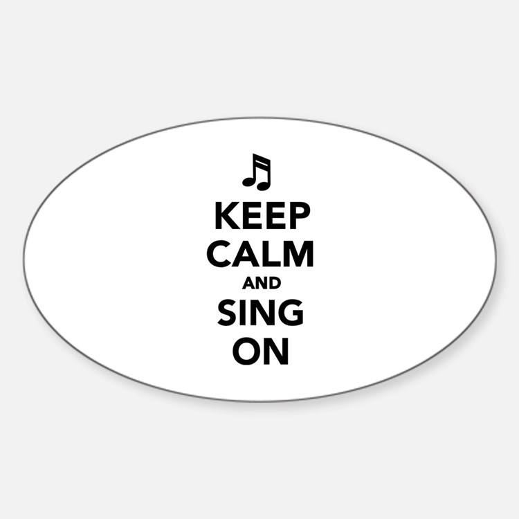 Keep calm and sing on Sticker (Oval)
