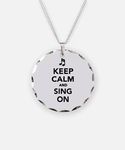 Keep calm and sing on Necklace