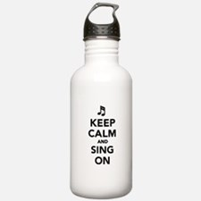 Keep calm and sing on Water Bottle
