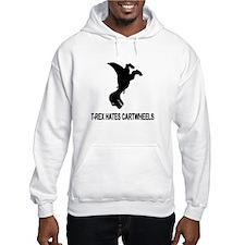 T-Rex Hates Cartwheels Hoodie Sweatshirt