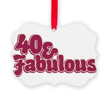 40 and fabulous Ornament