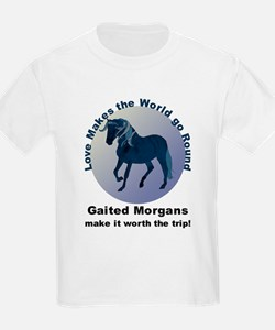 Gaited Morgans Worth the Trip! Kids T-Shirt