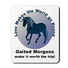 Gaited Morgans Worth the Trip! Mousepad