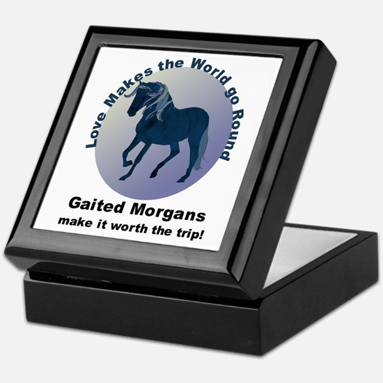 Gaited Morgans Worth the Trip! Keepsake Box