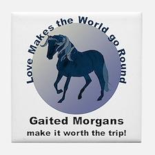 Gaited Morgans Worth the Trip! Tile Coaster