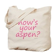 how's your aspen? pink Tote Bag