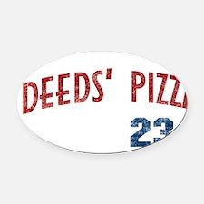 deedspizza_front2 Oval Car Magnet