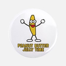 "PEANUT_BUTTER_JELLY_TIME 3.5"" Button"
