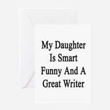 My Daughter Is Smart Funny And A Gre Greeting Card