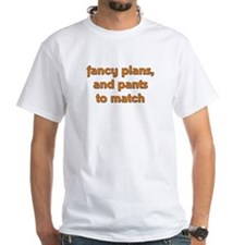 Fancy Plans, and Pants to Mat Shirt