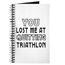 You Lost Me At Quitting Triathlon Journal