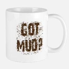 Got Mud? Muddy 4x4 off road truck Mug