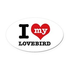 I love my Lovebird Oval Car Magnet