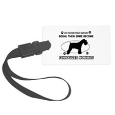 Become Schnauzer mommy designs Luggage Tag
