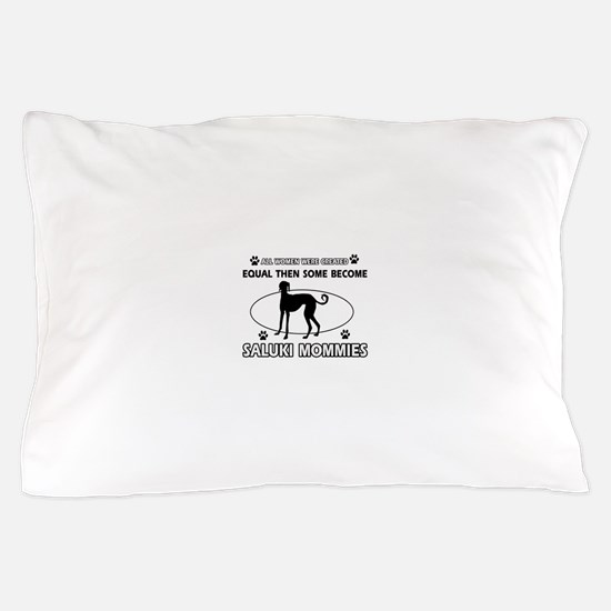 Become Saluki mommy designs Pillow Case