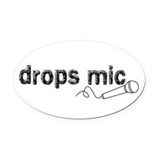 Drops Mic Comedy Oval Car Magnet