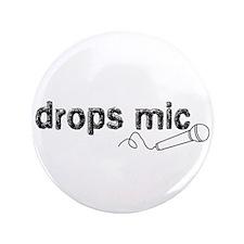 """Drops Mic Comedy 3.5"""" Button"""