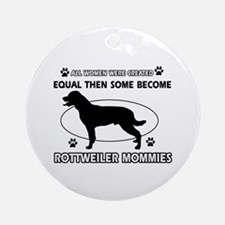 Become Rottweiler mommy designs Ornament (Round)