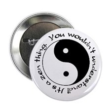 It's a zen thing... Button