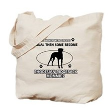 Become Rhodesian Ridgeback mommy designs Tote Bag