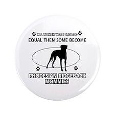 """Become Rhodesian Ridgeback mommy designs 3.5"""" Butt"""