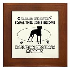 Become Rhodesian Ridgeback mommy designs Framed Ti