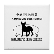 My Miniature Bull Terrier is more than a best frie