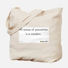 An Ounce of Prevention Tote Bag