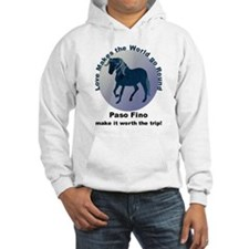 Paso Fino Worth the Trip! Hoodie