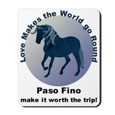 Paso Fino Worth the Trip! Mousepad