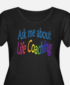 Ask me about Life Coaching Plus Size T-Shirt