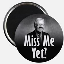 Jimmy Carter - Miss me yet? Magnet