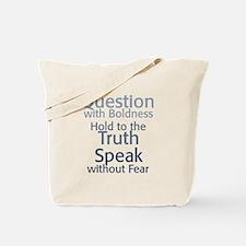 Question Speak Truth Tote Bag