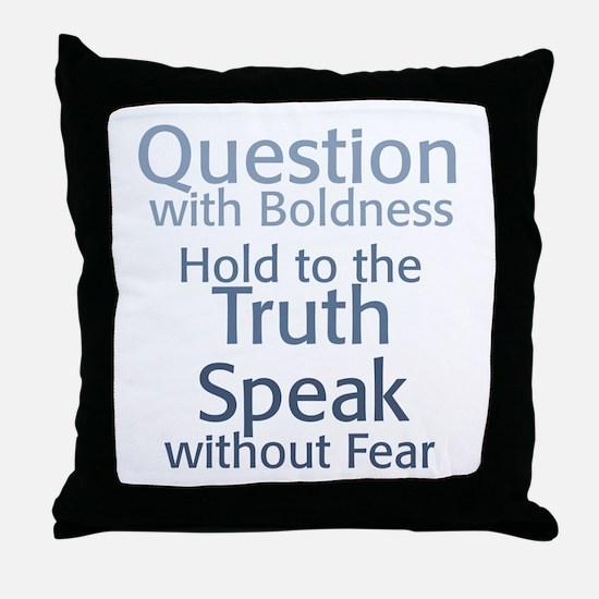 Question Speak Truth Throw Pillow