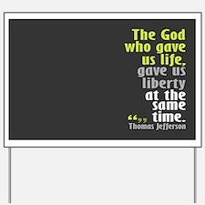 Jefferson: The God who gave u Yard Sign