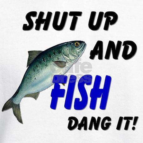 Shut up and fish hoodie by whitecatdesigns for Shut up and fish