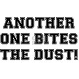 Another one bites dust Wall Decals