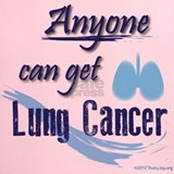 Anyone can get lung cancer Performance Dry T-Shirts