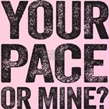 Your pace or mine Tank Tops