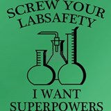 Screw your lab safety, i want superpowers T-shirts