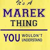 Its a marek thing T-shirts