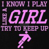 I know i play like a girl try and keep up Sweatshirts & Hoodies